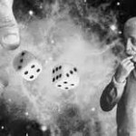 Existence is a Crapshoot, Everything is a Gamble and Of Course God Plays Dice with the Multiverse