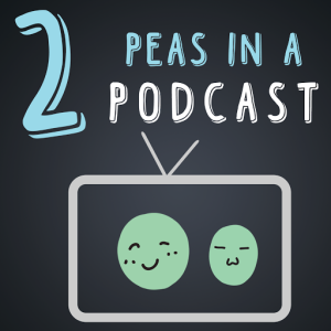 2 peas in a podcast